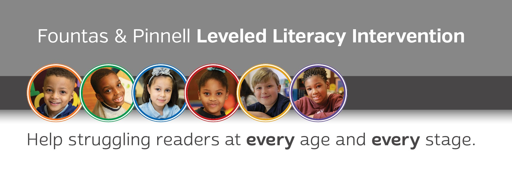 Fountas & PInnell LLI Help struggling readers at every age and every stage